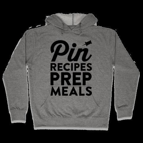 Pin Recipes Prep Meals Hooded Sweatshirt