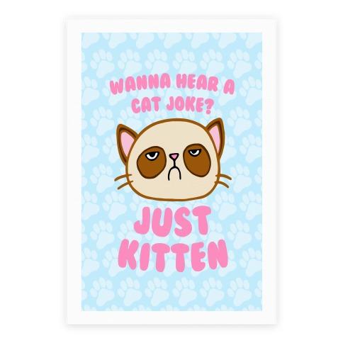Wanna Hear A Cat Joke? Just Kitten Poster