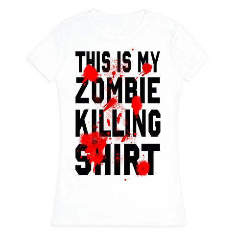 This is My Zombie Killing Shirt Womens T-Shirt
