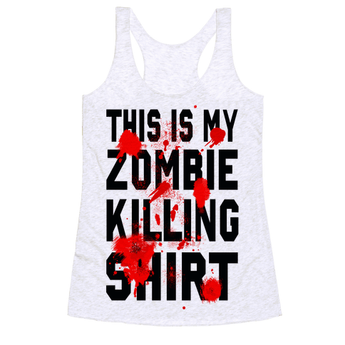 This is My Zombie Killing Shirt Racerback Tank Top