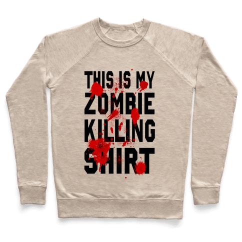 This is My Zombie Killing Shirt Pullover
