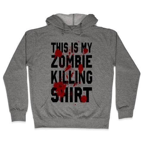 This is My Zombie Killing Shirt Hooded Sweatshirt