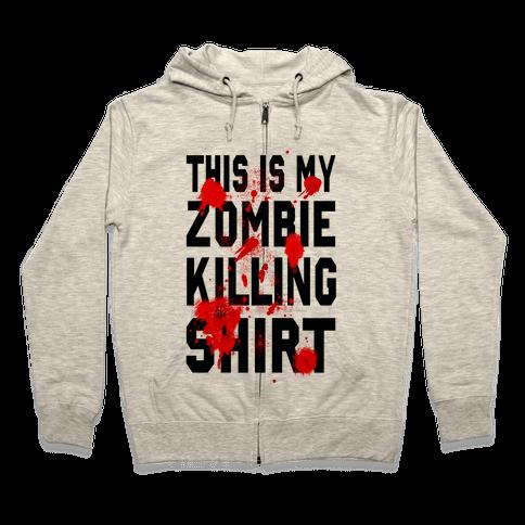 This is My Zombie Killing Shirt Zip Hoodie