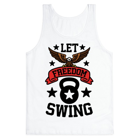 Let Freedom Swing Tank Top