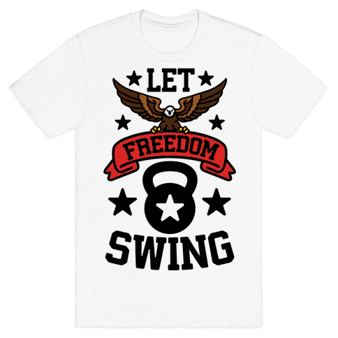 Let Freedom Swing Mens T-Shirt