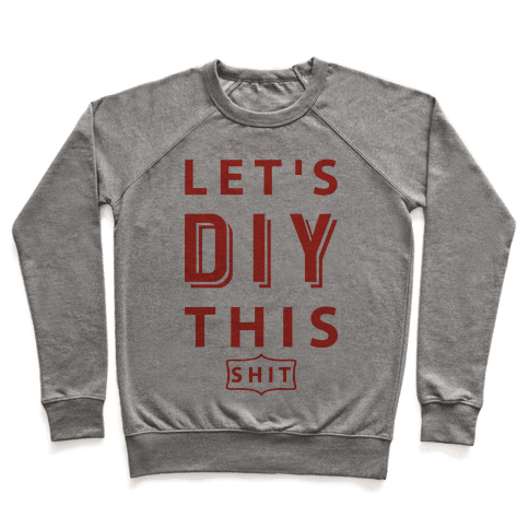Let's DIY This Shit Pullover