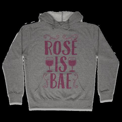 Ros Is Bae Hooded Sweatshirt