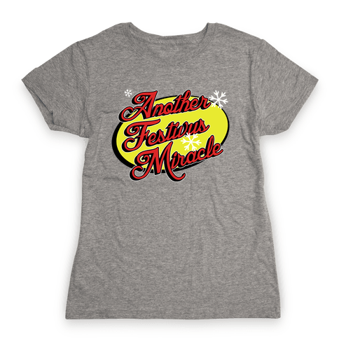 Another Festivus Miracle Womens T-Shirt