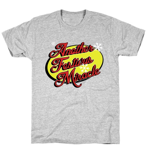 Another Festivus Miracle T-Shirt