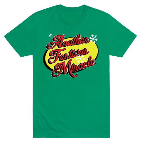 Another Festivus Miracle Mens T-Shirt