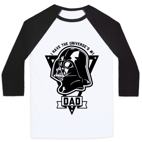 I Have the Universe's Best Dad Baseball Tee