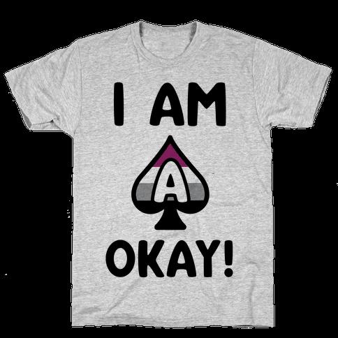 I Am A-Okay! Mens T-Shirt