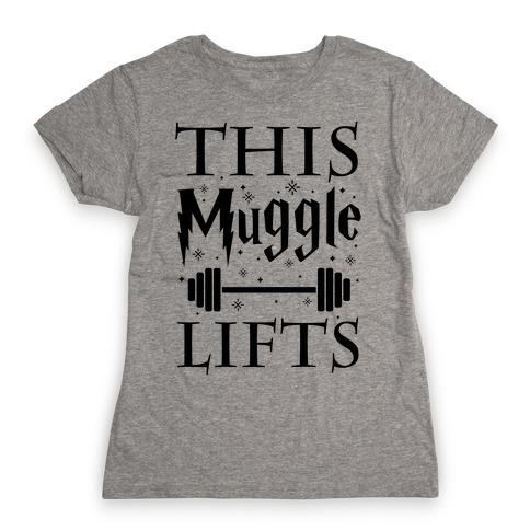 This Muggle Lifts Womens T-Shirt