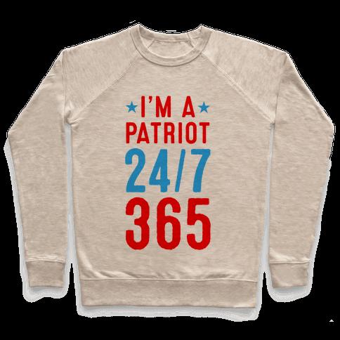 I'm a Patriot 24/7 365 Pullover