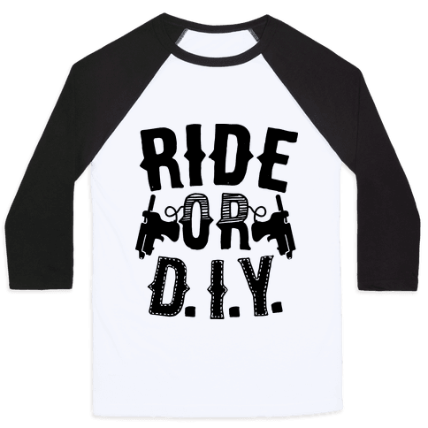 Ride or D.I.Y. Baseball Tee