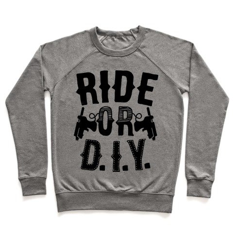 Ride or D.I.Y. Pullover