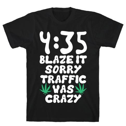 4:35 Blaze It T-Shirt
