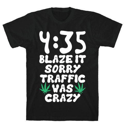 4:35 Blaze It Mens T-Shirt