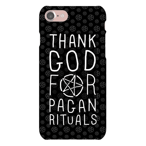 Thank God For Pagan Rituals Phone Case
