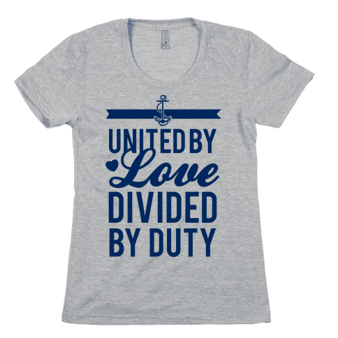 United By Love, Divided By Duty (Navy) Womens T-Shirt