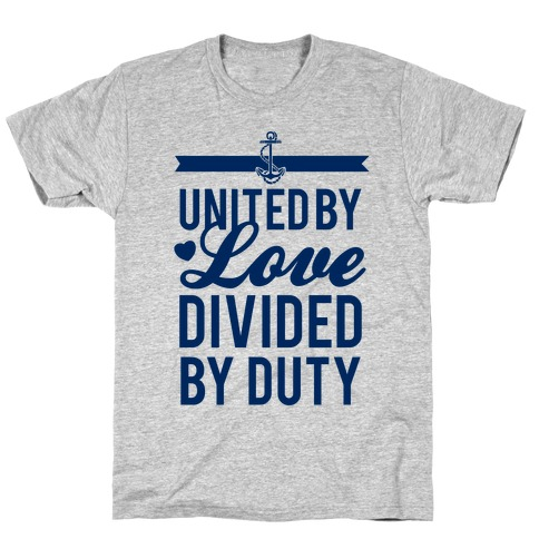 United By Love, Divided By Duty (Navy) T-Shirt