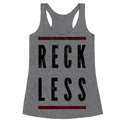 Reckless Racerback Tank Top