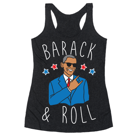 Barack and Roll Racerback Tank Top