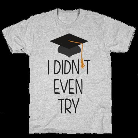 Didn't Even Try (Tank) Mens T-Shirt