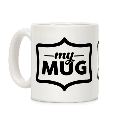 My Mug Coffee Mug