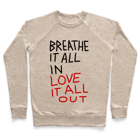 Breathe It All In Love It All Out Pullover
