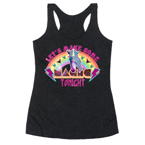 Lets Make Some Magic Tonight Racerback Tank Top