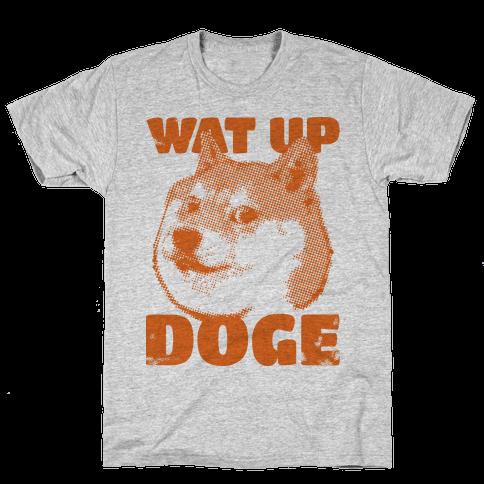 Wat Up Doge Mens T-Shirt