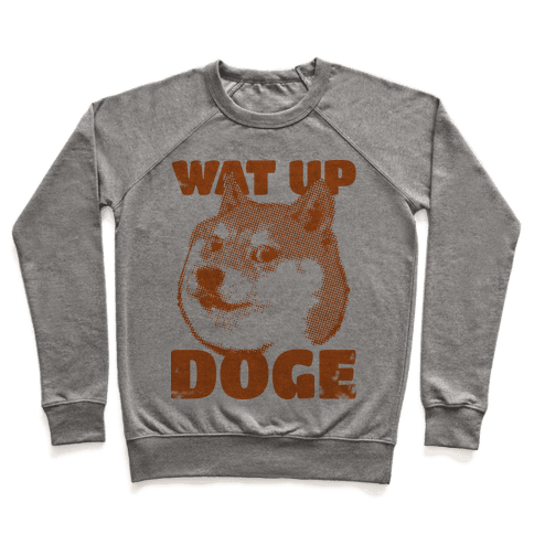 Wat Up Doge Pullover