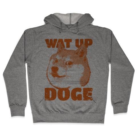 Wat Up Doge Hooded Sweatshirt