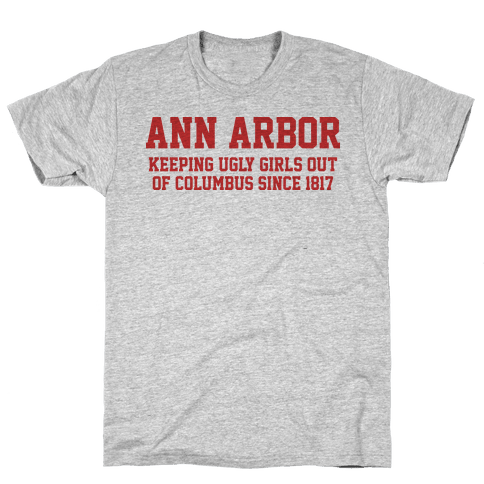 Ann Arbor Keeping Ugly Girls Out Of Columbus Mens T-Shirt