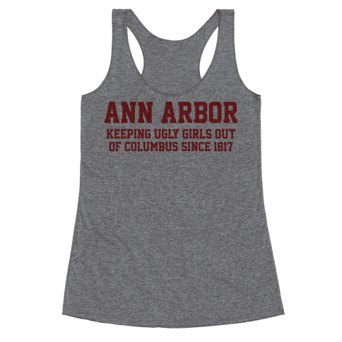 Ann Arbor Keeping Ugly Girls Out Of Columbus Racerback Tank Top
