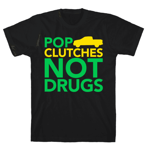 Pop Clutches, Not Drugs Mens T-Shirt
