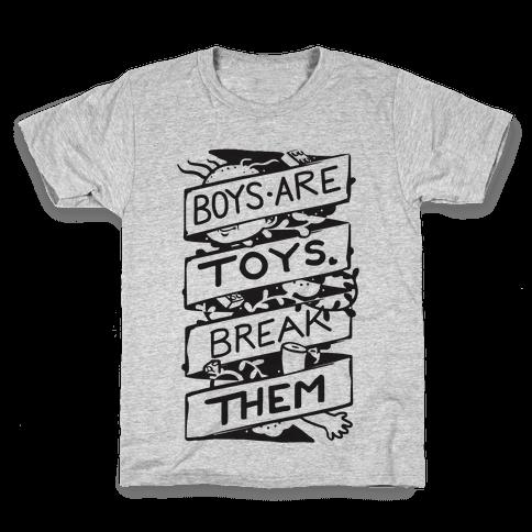 Boys Are Toys Break Them Kids T-Shirt