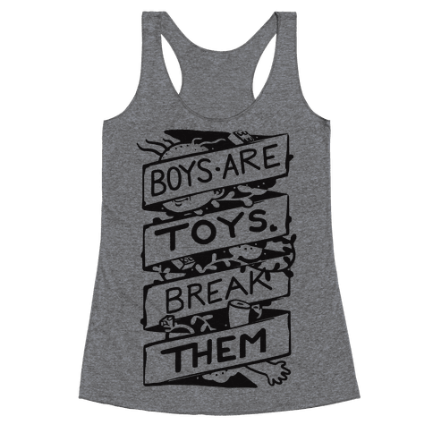 Boys Are Toys Break Them Racerback Tank Top