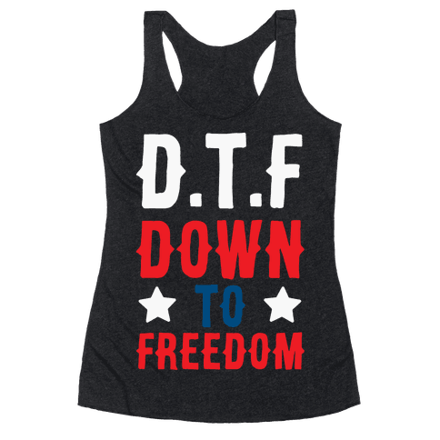 D.T.F Down To Freedom Racerback Tank Top