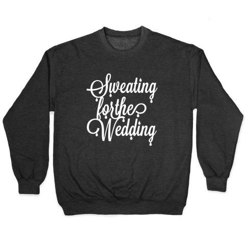Sweating for the Wedding Pullover