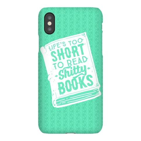 Life's Too Short To Read Shitty Books Phone Case