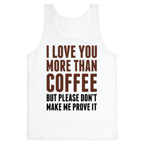 i love you more than coffee - photo #19