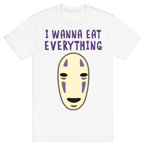 I Wanna Eat Everything T-Shirt