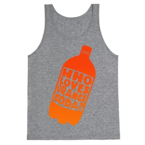 Who Loves Orange Soda ( Half 1 ) Tank Top