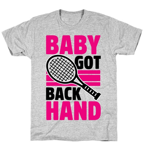 Baby Got Backhand T-Shirt