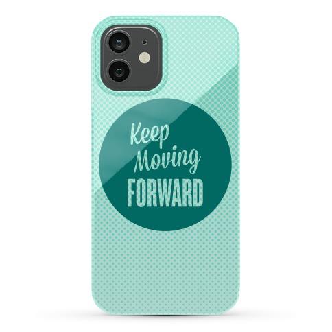 Keep Moving Forward Phone Case