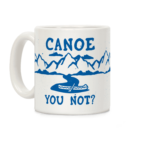 Canoe You Not Coffee Mug