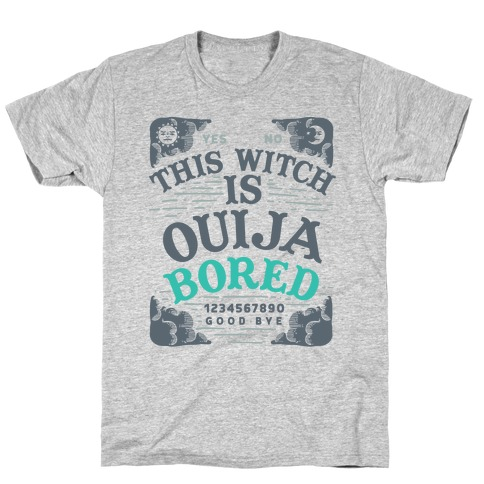 This Witch is Ouija Bored T-Shirt