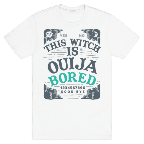 This Witch is Ouija Bored Mens T-Shirt
